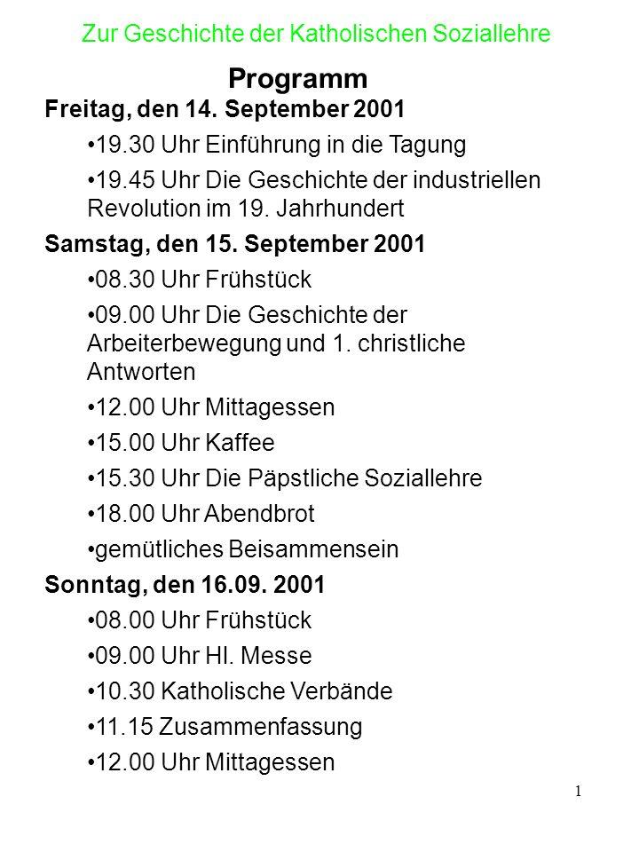 2 Zur Geschichte der Katholischen Soziallehre 1.1 Die Industrialisierung und ihre Folgen im 19.