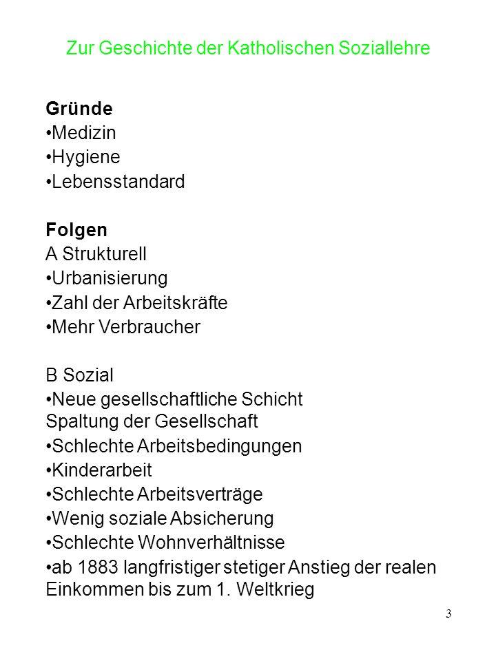 4 Zur Geschichte der Katholischen Soziallehre Gruppe 1.1 (Seite 23-25) Die Entstehung der Arbeiterbewegung) 1.