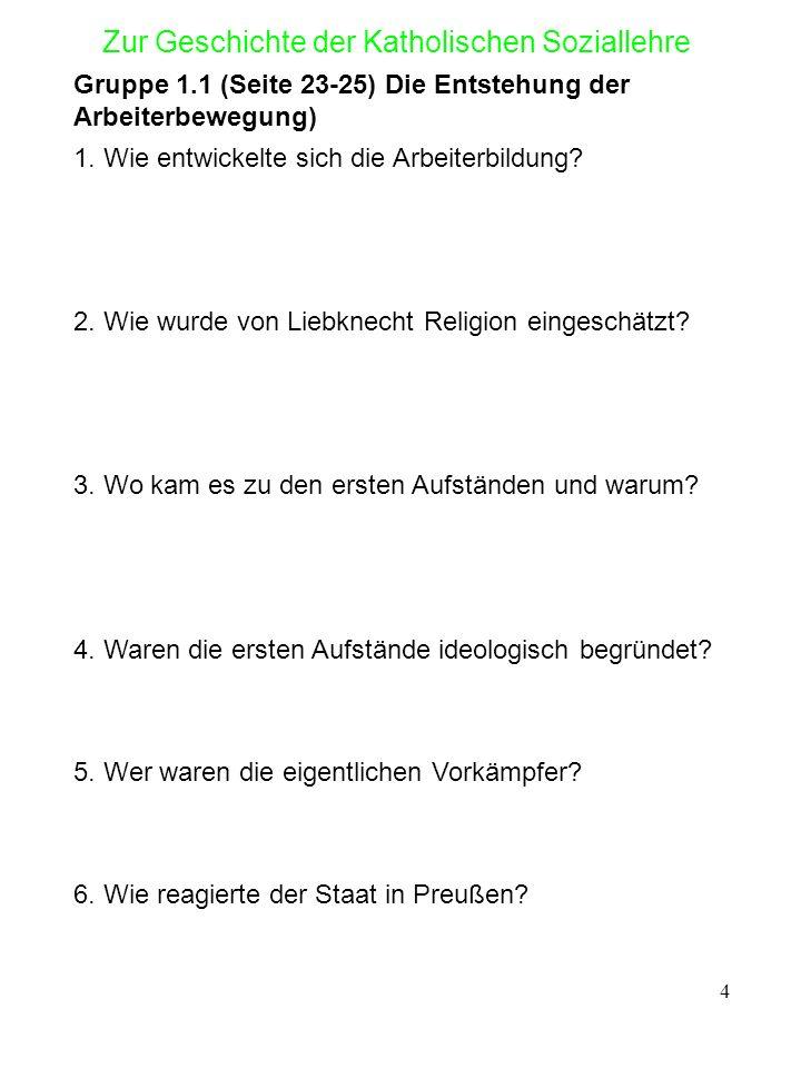5 Zur Geschichte der Katholischen Soziallehre Gruppe 1.2 Entstehen der Gewerkschaften ab 1848 Seite 26-28 1.