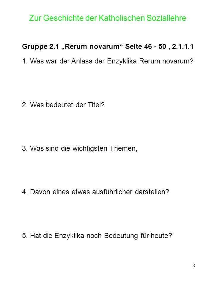 9 Zur Geschichte der Katholischen Soziallehre Gruppe 2.2 Quadragesimo anno Seite 50-55, 2.1.1.2 1.