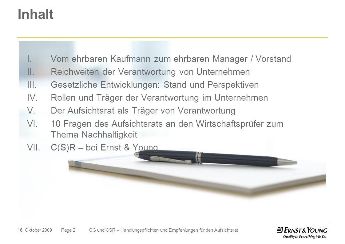 Page 216. Oktober 2009CG und CSR – Handlungspflichten und Empfehlungen für den Aufsichtsrat Inhalt I. Vom ehrbaren Kaufmann zum ehrbaren Manager / Vor