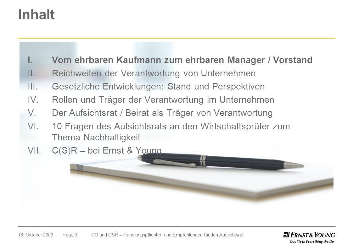 Page 316. Oktober 2009CG und CSR – Handlungspflichten und Empfehlungen für den Aufsichtsrat Inhalt I. Vom ehrbaren Kaufmann zum ehrbaren Manager / Vor