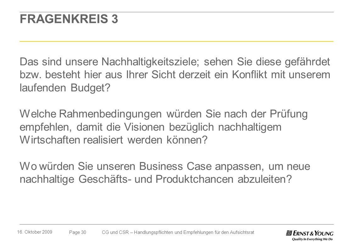 Page 30 16. Oktober 2009 CG und CSR – Handlungspflichten und Empfehlungen für den Aufsichtsrat FRAGENKREIS 3 Das sind unsere Nachhaltigkeitsziele; seh