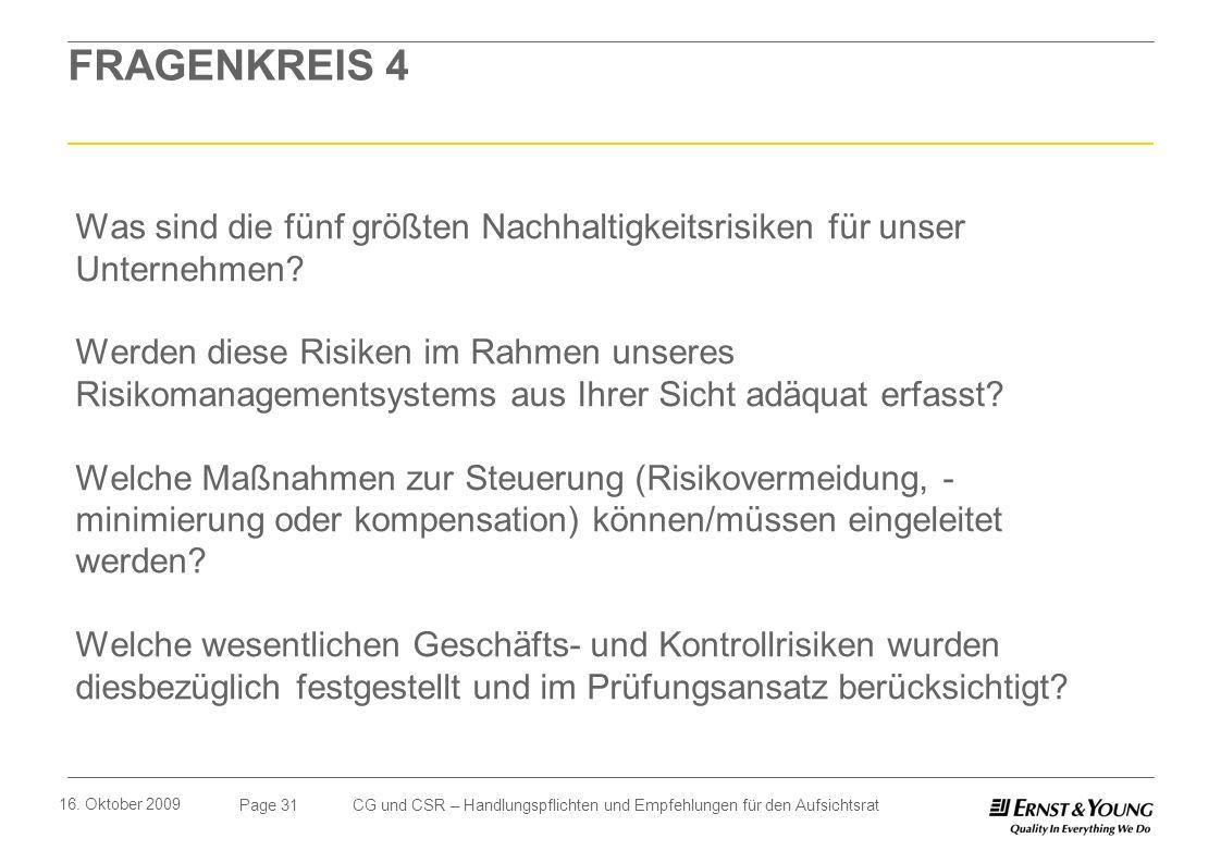 Page 31 16. Oktober 2009 CG und CSR – Handlungspflichten und Empfehlungen für den Aufsichtsrat FRAGENKREIS 4 Was sind die fünf größten Nachhaltigkeits
