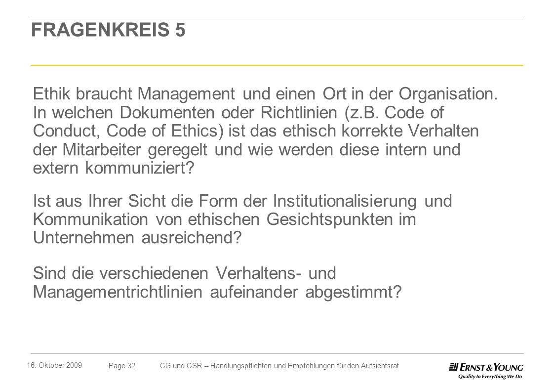 Page 32 16. Oktober 2009 CG und CSR – Handlungspflichten und Empfehlungen für den Aufsichtsrat FRAGENKREIS 5 Ethik braucht Management und einen Ort in