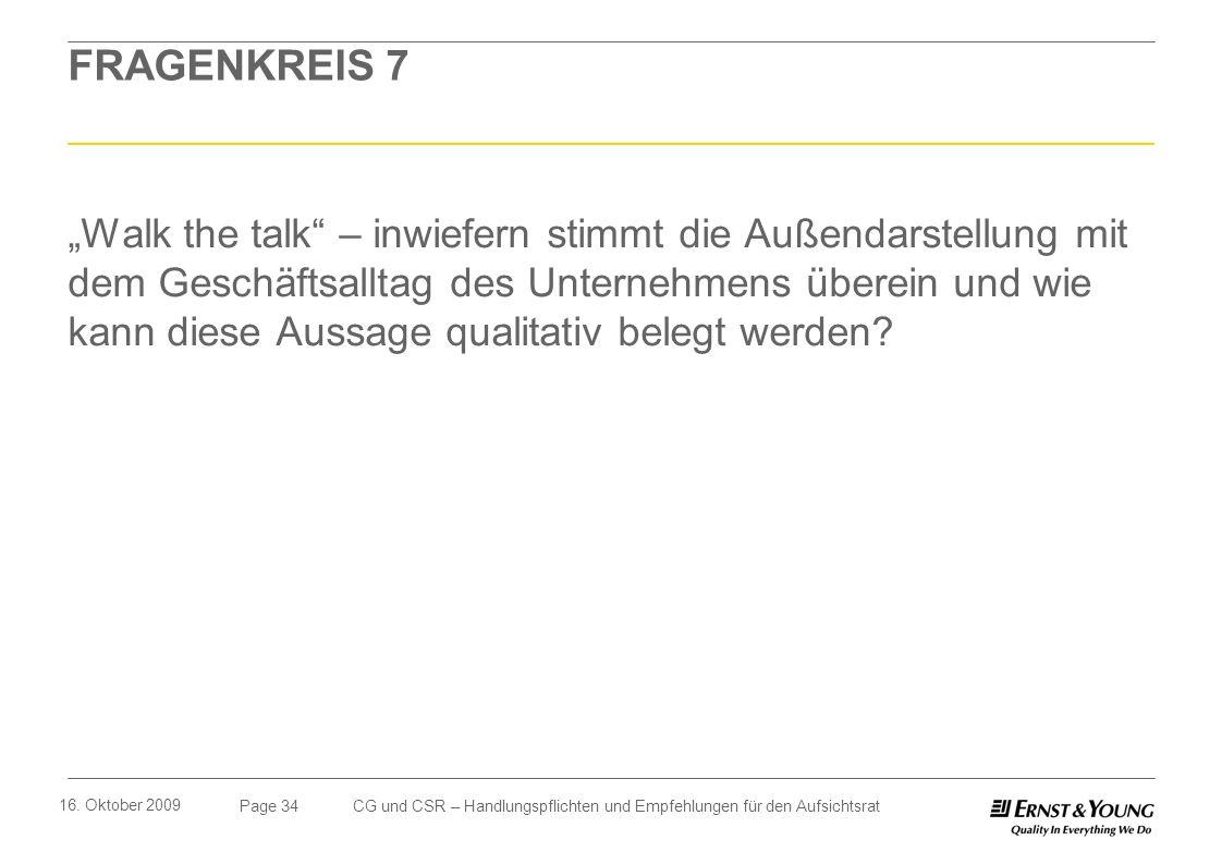 Page 34 16. Oktober 2009 CG und CSR – Handlungspflichten und Empfehlungen für den Aufsichtsrat FRAGENKREIS 7 Walk the talk – inwiefern stimmt die Auße