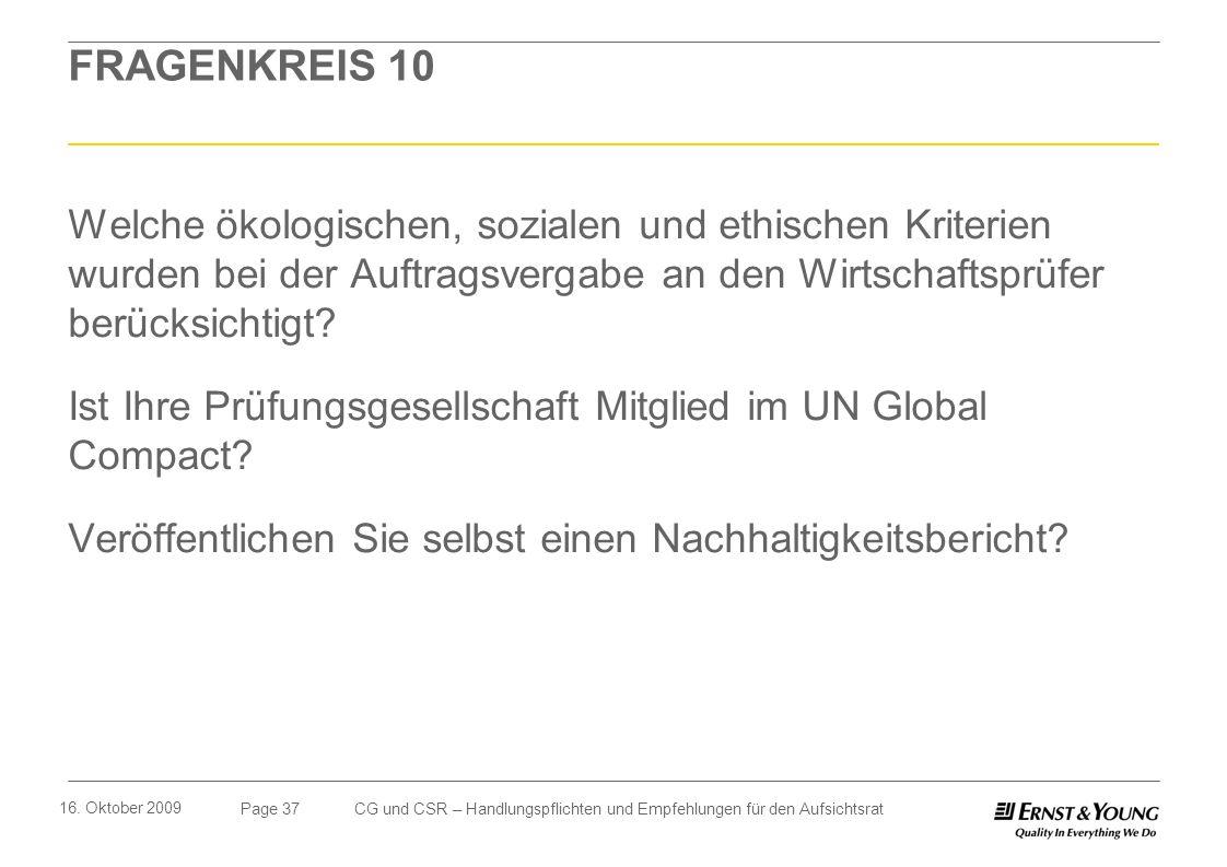 Page 37 16. Oktober 2009 CG und CSR – Handlungspflichten und Empfehlungen für den Aufsichtsrat FRAGENKREIS 10 Welche ökologischen, sozialen und ethisc