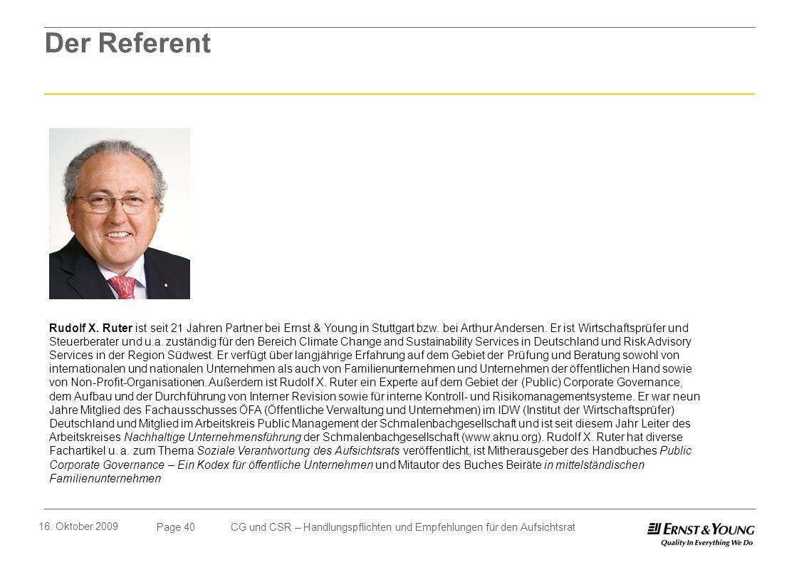 Page 40 16. Oktober 2009 CG und CSR – Handlungspflichten und Empfehlungen für den Aufsichtsrat Der Referent Rudolf X. Ruter ist seit 21 Jahren Partner