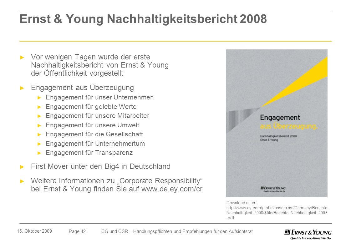 Page 42 16. Oktober 2009 CG und CSR – Handlungspflichten und Empfehlungen für den Aufsichtsrat Ernst & Young Nachhaltigkeitsbericht 2008 Download unte