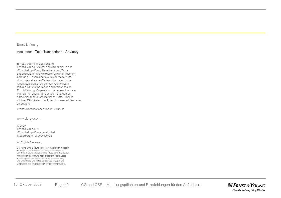 Page 49 16. Oktober 2009 CG und CSR – Handlungspflichten und Empfehlungen für den Aufsichtsrat Ernst & Young Assurance   Tax   Transactions   Advisory