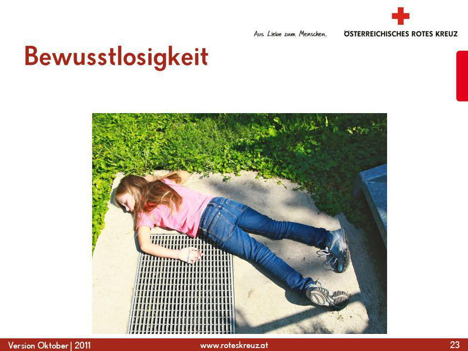 www.roteskreuz.at Version Oktober | 2011 Bewusstlosigkeit 23