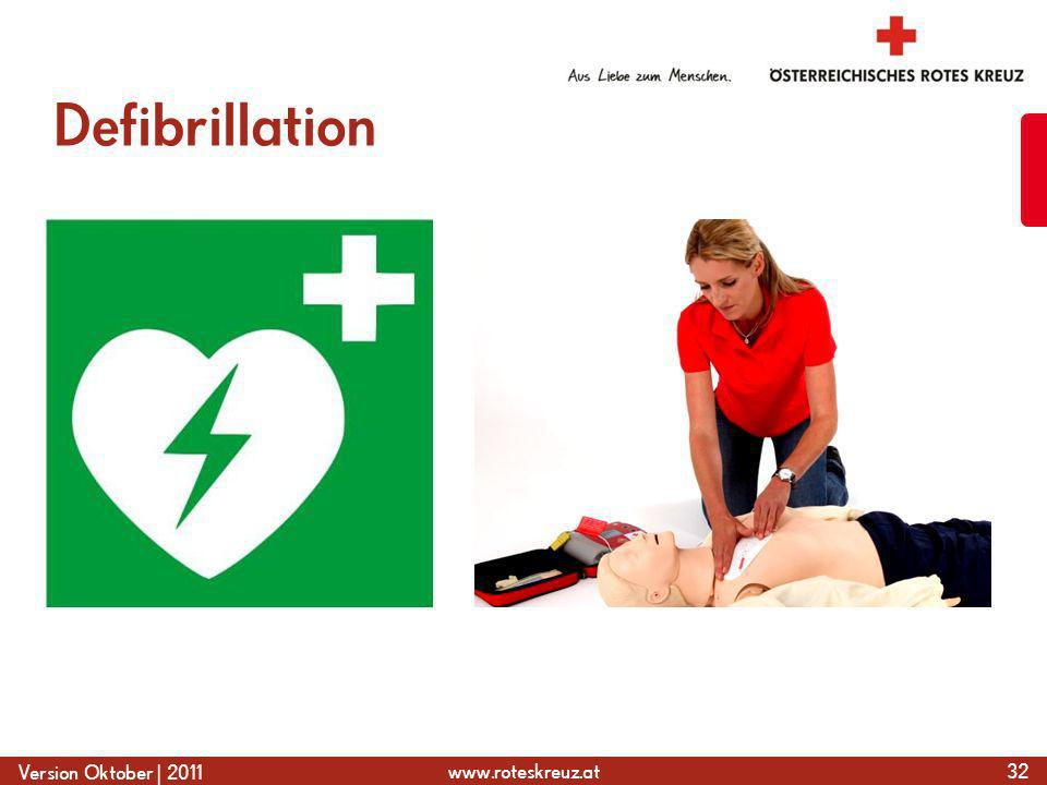 www.roteskreuz.at Version Oktober | 2011 Defibrillation 32