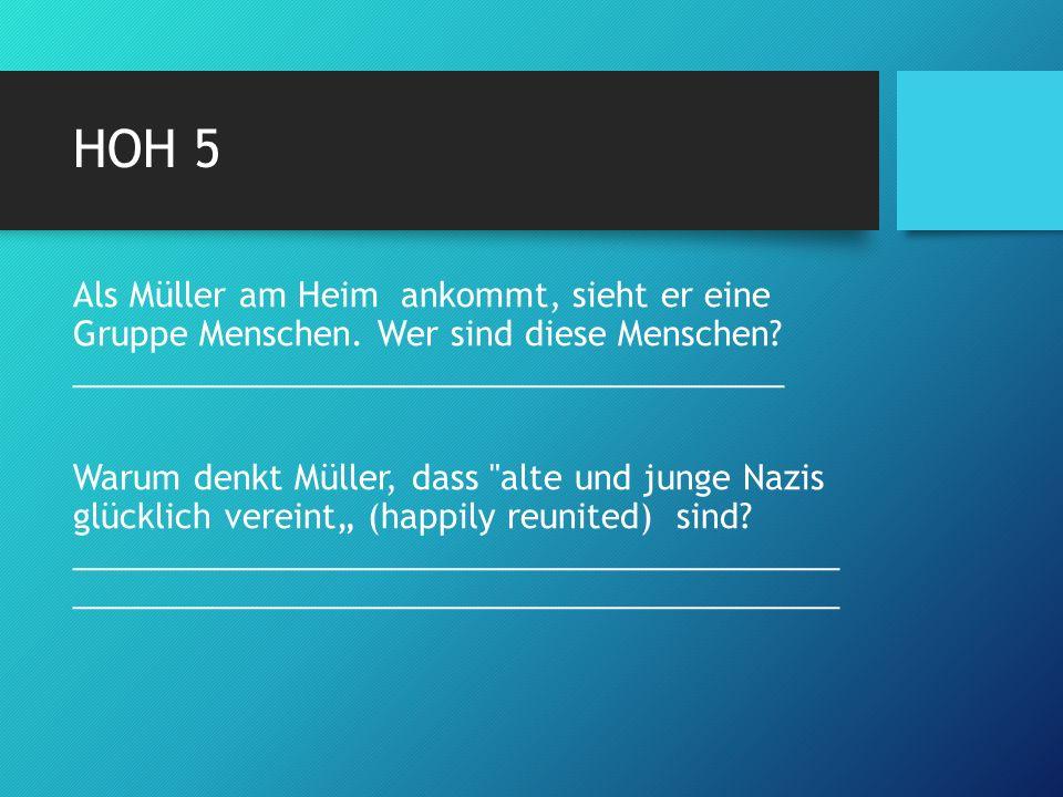 HOH 5 Als Müller am Heim ankommt, sieht er eine Gruppe Menschen.