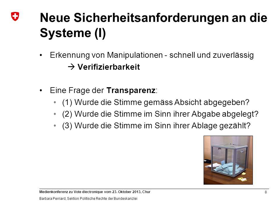 8 Medienkonferenz zu Vote électronique vom 23. Oktober 2013, Chur Barbara Perriard, Sektion Politische Rechte der Bundeskanzlei Neue Sicherheitsanford