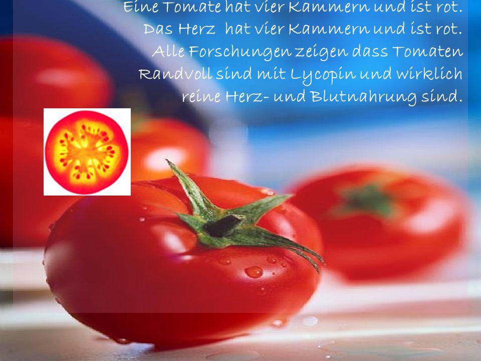 Eine Tomate hat vier Kammern und ist rot.Das Herz hat vier Kammern und ist rot.
