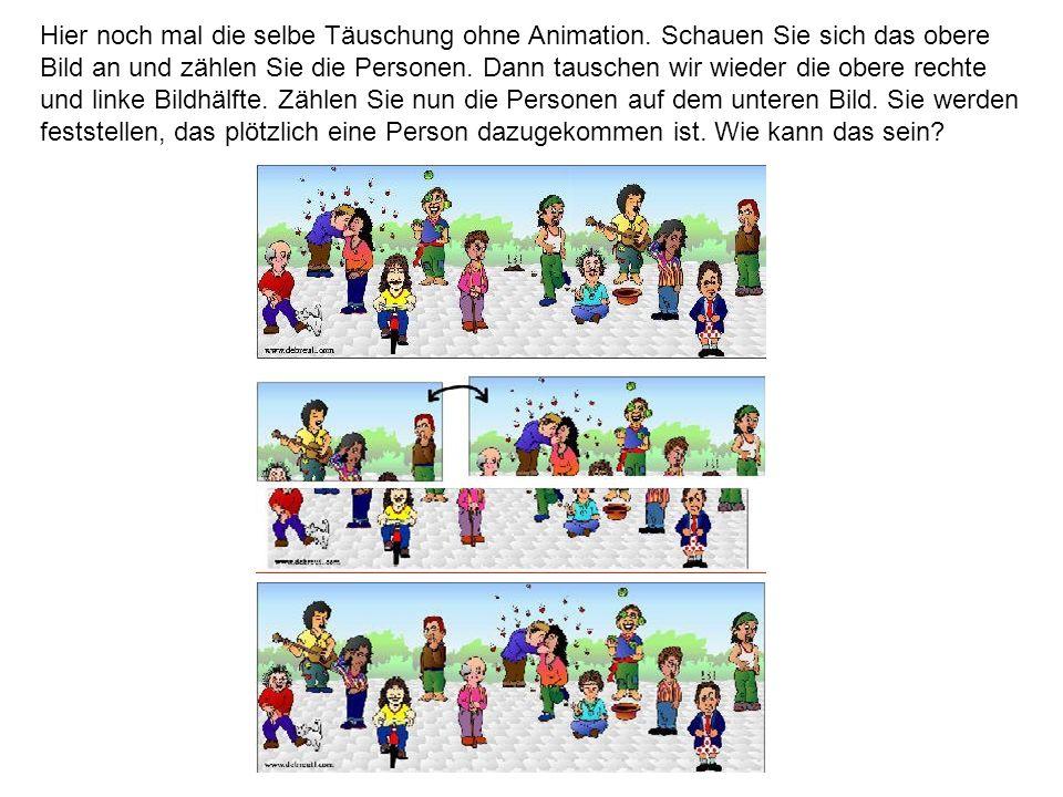 Hier noch mal die selbe Täuschung ohne Animation. Schauen Sie sich das obere Bild an und zählen Sie die Personen. Dann tauschen wir wieder die obere r