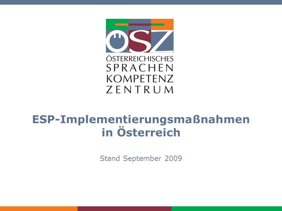 ESP-Tagung Graz, 1. und 2.10.2009/Nezbeda 1 ESP-Implementierungsmaßnahmen in Österreich Stand September 2009