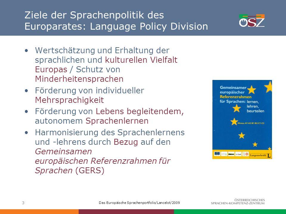 Das Europäische Sprachenportfolio/Lancelot/2009 3 Ziele der Sprachenpolitik des Europarates: Language Policy Division Wertschätzung und Erhaltung der