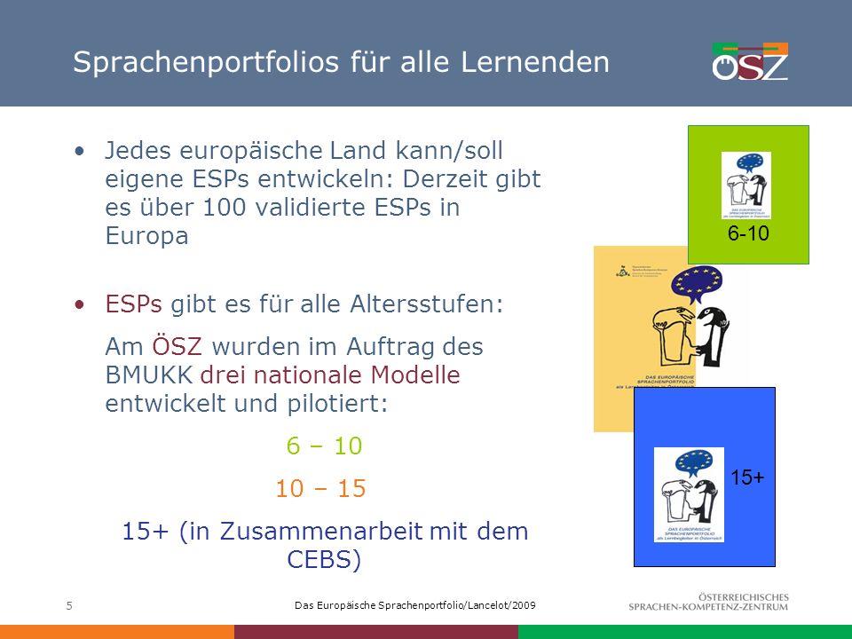 Das Europäische Sprachenportfolio/Lancelot/2009 5 Sprachenportfolios für alle Lernenden Jedes europäische Land kann/soll eigene ESPs entwickeln: Derze