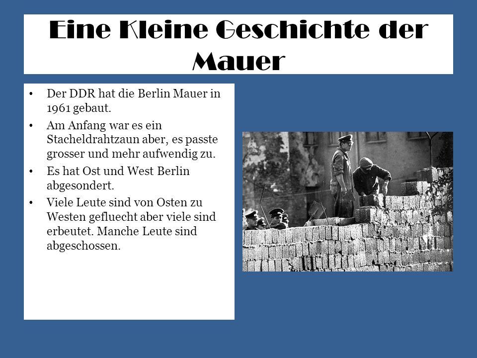 Eine Kleine Geschichte der Mauer Der DDR hat die Berlin Mauer in 1961 gebaut. Am Anfang war es ein Stacheldrahtzaun aber, es passte grosser und mehr a