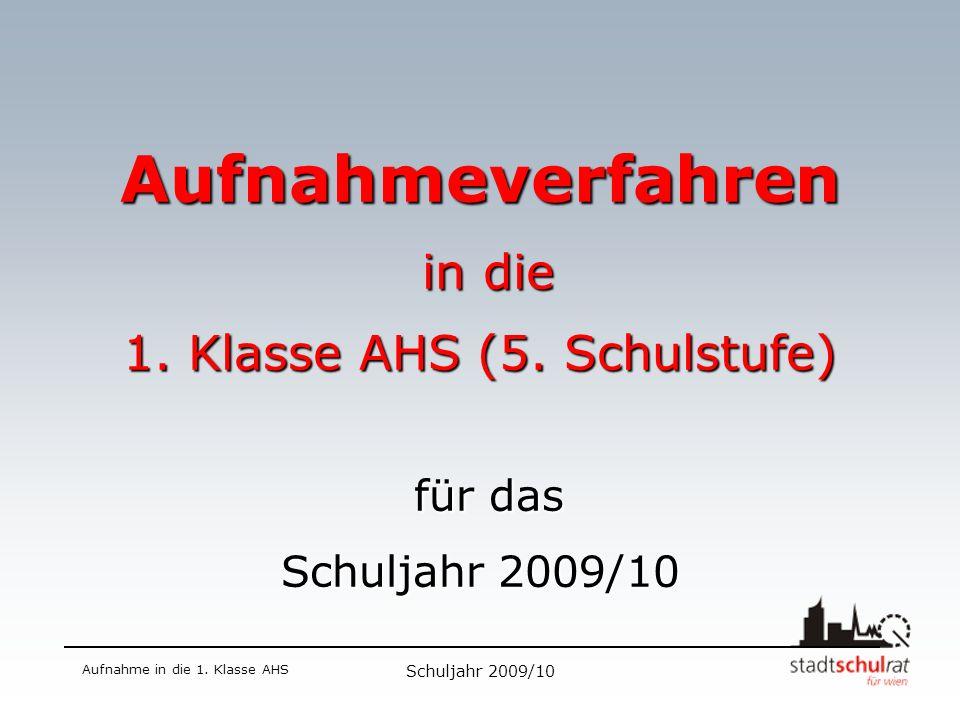 Schuljahr 2009/10 Aufnahme in die 1.Klasse AHS Aufnahmeverfahren 2009/10 NEU : NEU : 7.