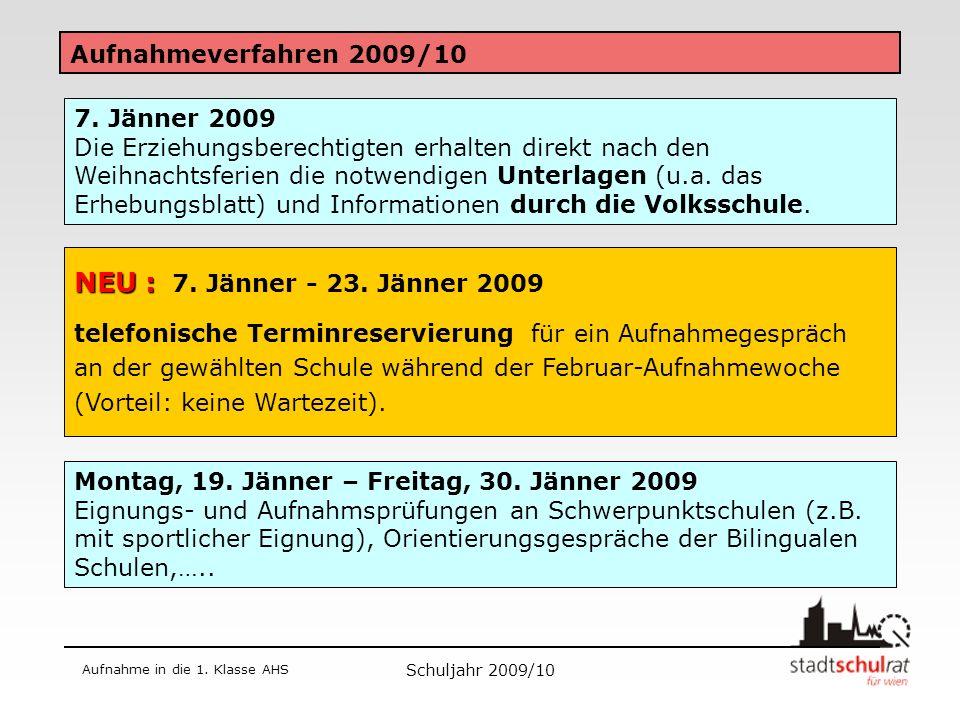 Schuljahr 2009/10 Aufnahme in die 1.Klasse AHS Aufnahmeverfahren 2009/10 2.