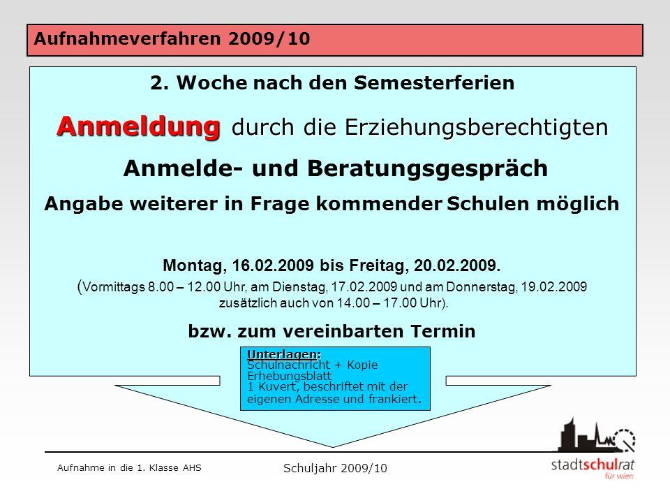 Schuljahr 2009/10 Aufnahme in die 1. Klasse AHS von den Erziehungs- berechtigten auszufüllen