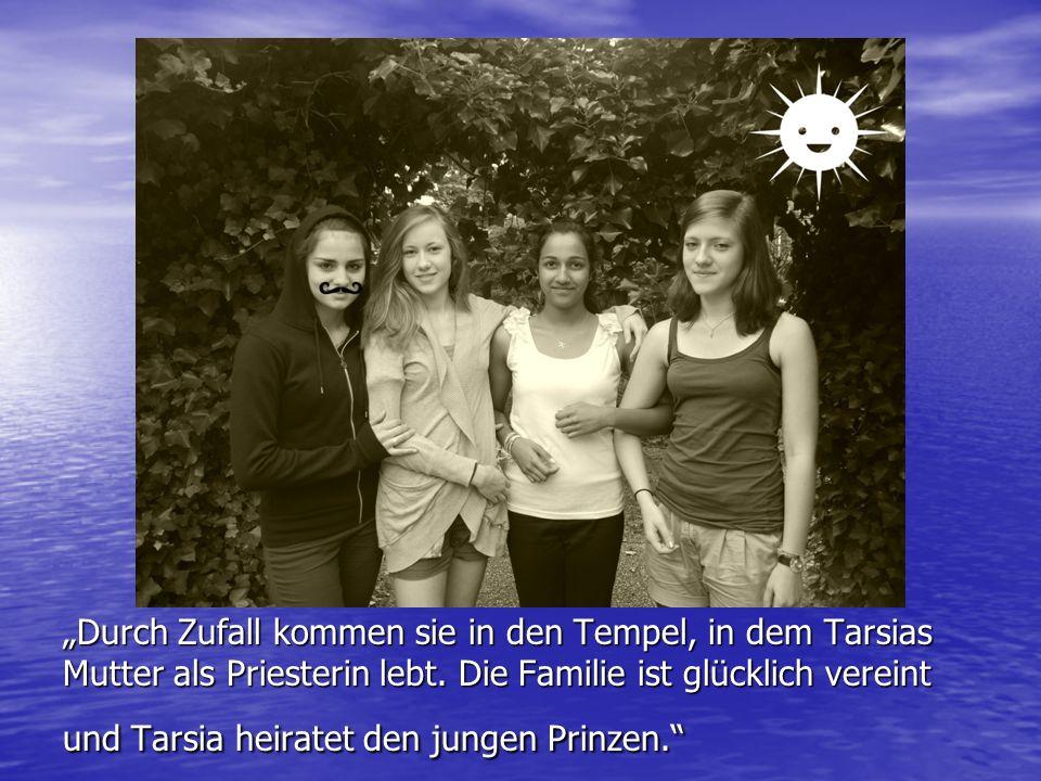 Durch Zufall kommen sie in den Tempel, in dem Tarsias Mutter als Priesterin lebt.