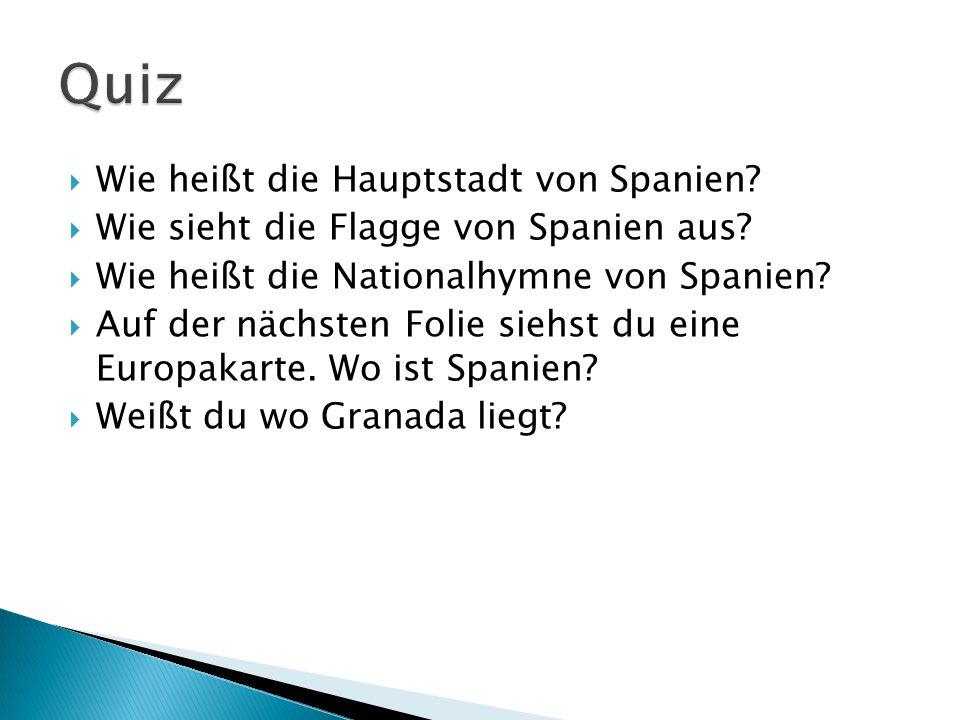 Wie heißt die Hauptstadt von Spanien? Wie sieht die Flagge von Spanien aus? Wie heißt die Nationalhymne von Spanien? Auf der nächsten Folie siehst du