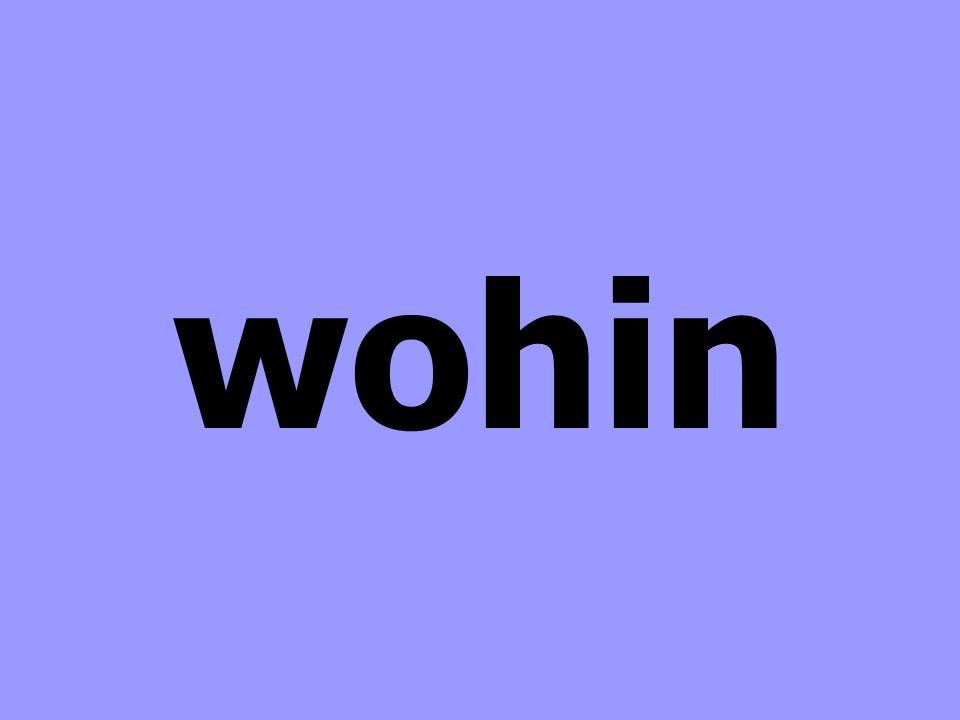 wohin
