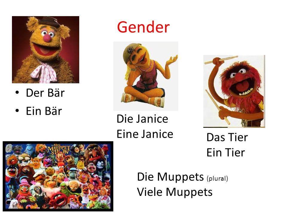 Gender Der Bär Ein Bär Die Janice Eine Janice Das Tier Ein Tier Die Muppets (plural) Viele Muppets