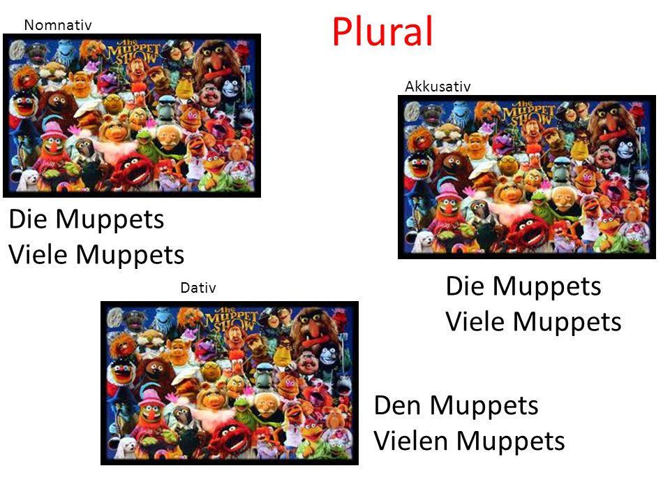 Die Muppets Viele Muppets Die Muppets Viele Muppets Den Muppets Vielen Muppets Nomnativ Akkusativ Dativ Plural