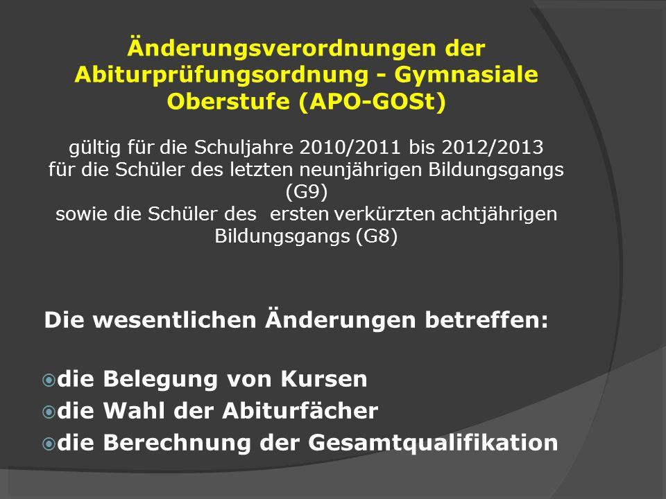 Änderungsverordnungen der Abiturprüfungsordnung - Gymnasiale Oberstufe (APO-GOSt) gültig für die Schuljahre 2010/2011 bis 2012/2013 für die Schüler de