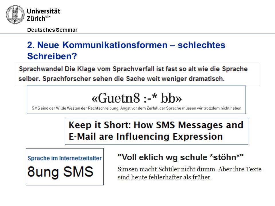 Deutsches Seminar 2. Neue Kommunikationsformen – schlechtes Schreiben?
