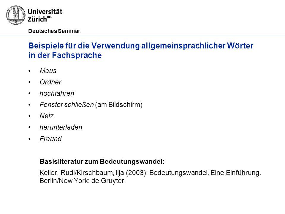 Deutsches Seminar Beispiele für die Verwendung allgemeinsprachlicher Wörter in der Fachsprache Maus Ordner hochfahren Fenster schließen (am Bildschirm