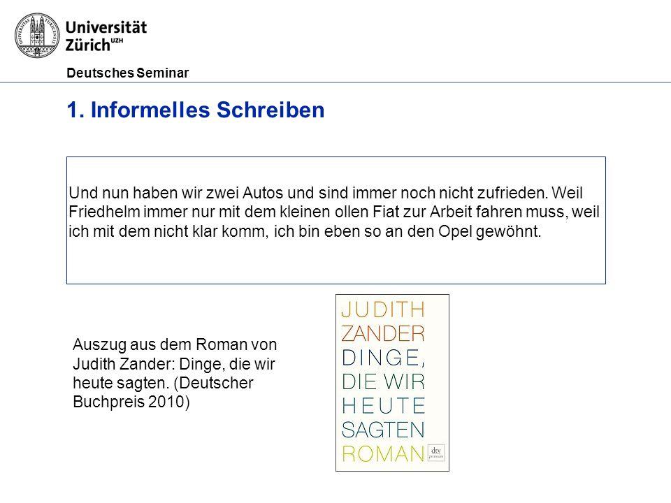 Deutsches Seminar 1. Informelles Schreiben Und nun haben wir zwei Autos und sind immer noch nicht zufrieden. Weil Friedhelm immer nur mit dem kleinen