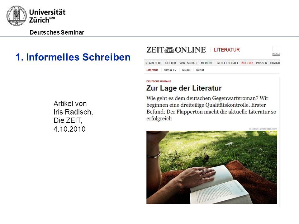 Deutsches Seminar 1. Informelles Schreiben Artikel von Iris Radisch, Die ZEIT, 4.10.2010