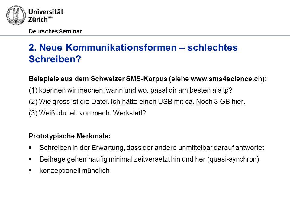 Deutsches Seminar 2.Neue Kommunikationsformen – schlechtes Schreiben.