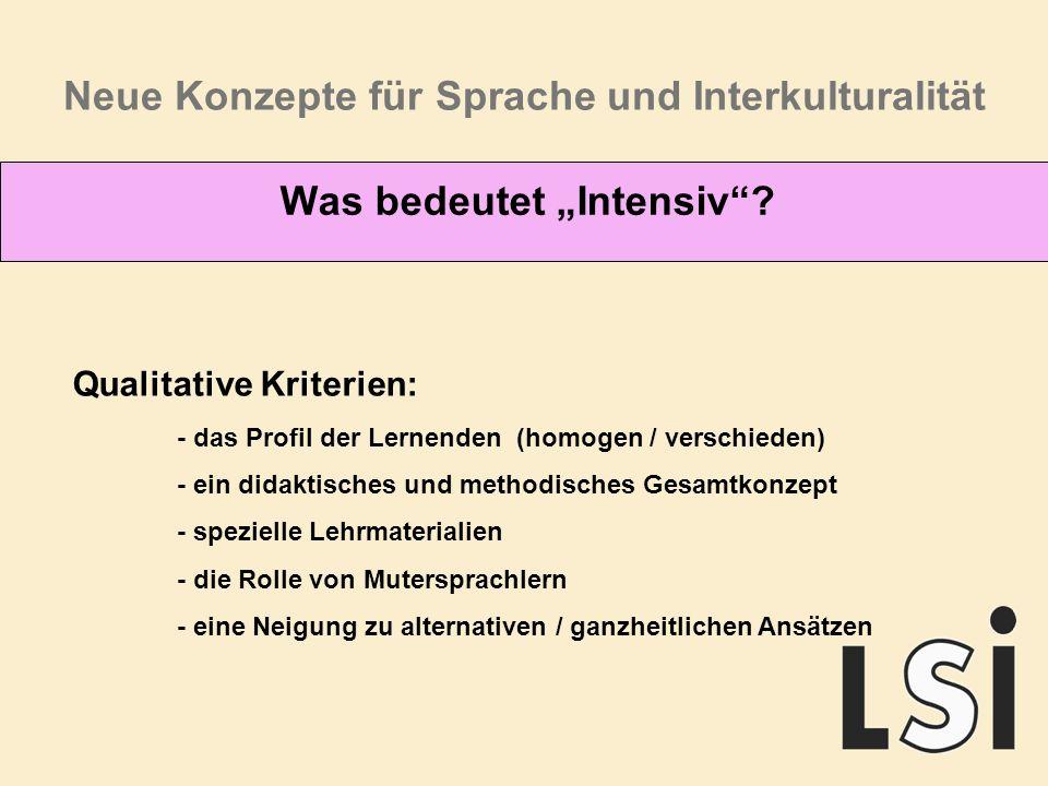Neue Konzepte für Sprache und Interkulturalität Was bedeutet Intensiv.