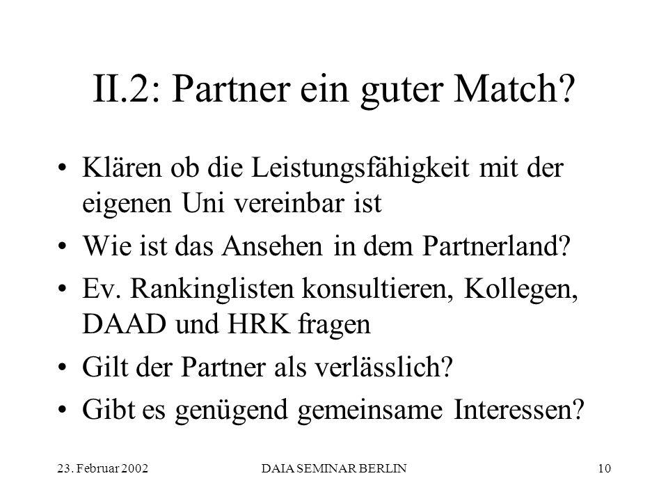 23. Februar 2002DAIA SEMINAR BERLIN10 II.2: Partner ein guter Match.