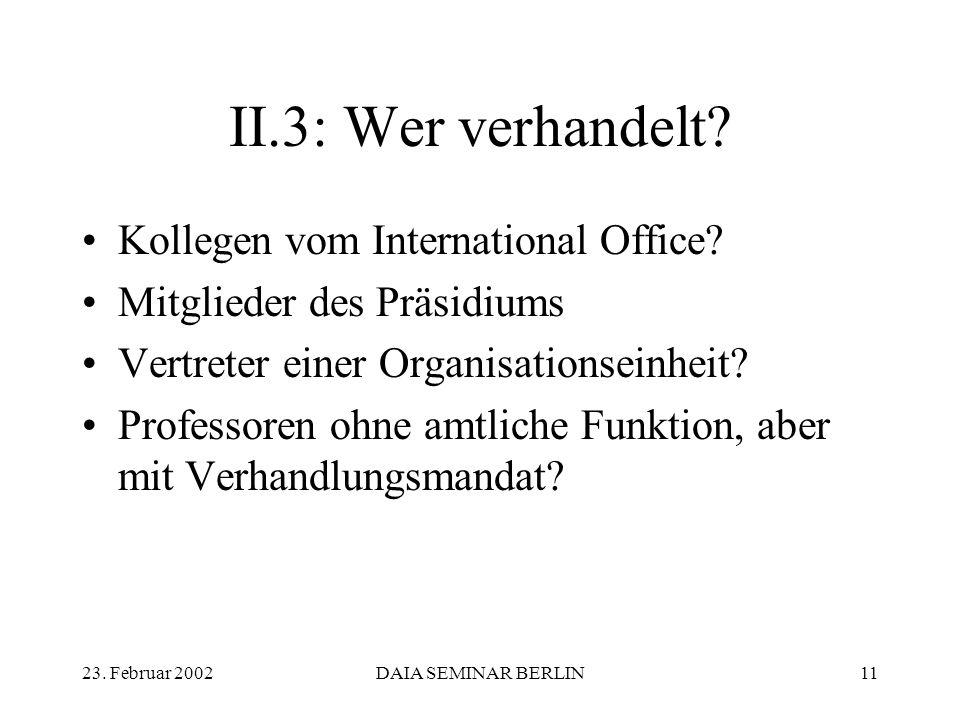 23. Februar 2002DAIA SEMINAR BERLIN11 II.3: Wer verhandelt.