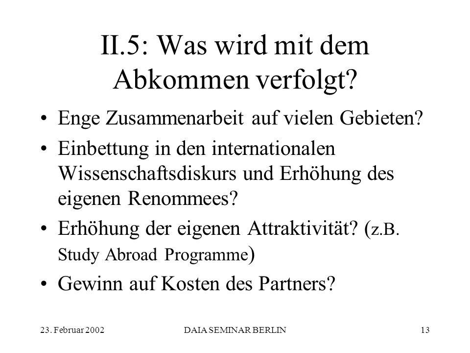 23. Februar 2002DAIA SEMINAR BERLIN13 II.5: Was wird mit dem Abkommen verfolgt.