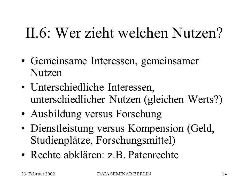 23. Februar 2002DAIA SEMINAR BERLIN14 II.6: Wer zieht welchen Nutzen.