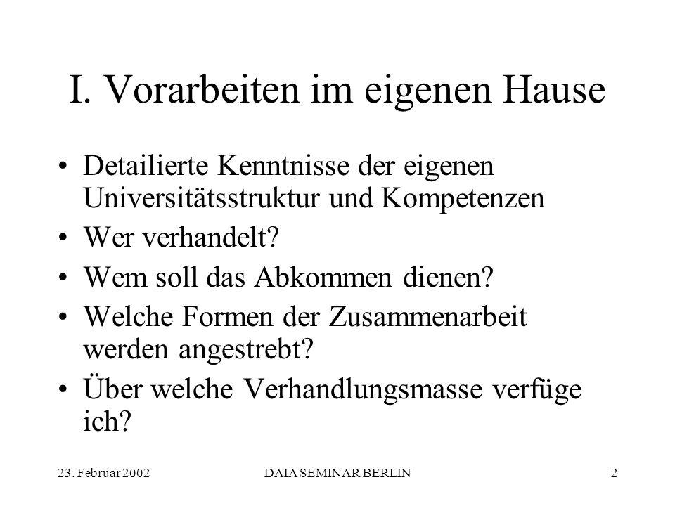 23.Februar 2002DAIA SEMINAR BERLIN13 II.5: Was wird mit dem Abkommen verfolgt.
