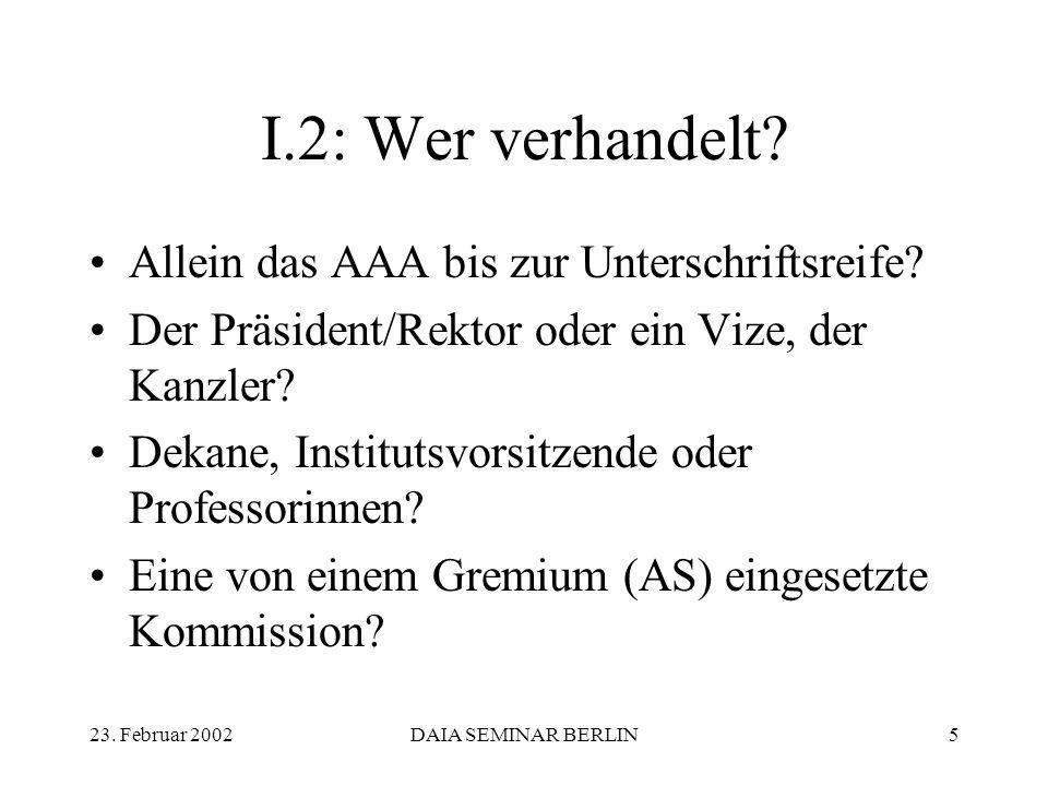 23. Februar 2002DAIA SEMINAR BERLIN5 I.2: Wer verhandelt.