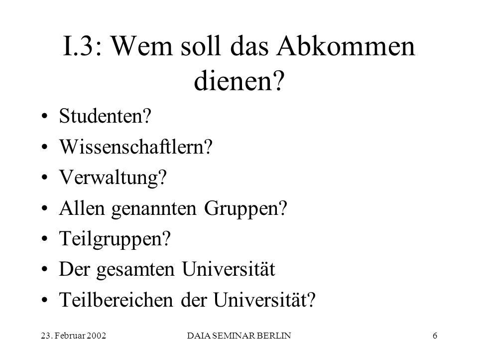 23. Februar 2002DAIA SEMINAR BERLIN6 I.3: Wem soll das Abkommen dienen.