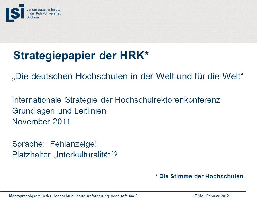 Strategiepapier der HRK* Die deutschen Hochschulen in der Welt und für die Welt Internationale Strategie der Hochschulrektorenkonferenz Grundlagen und