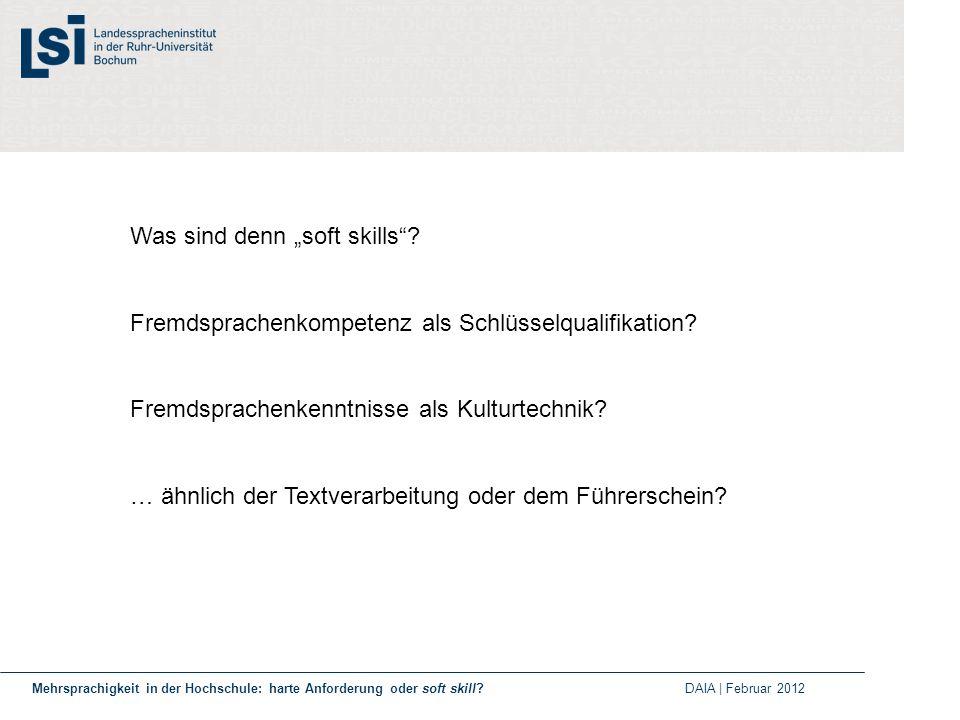 Was sind denn soft skills? Fremdsprachenkompetenz als Schlüsselqualifikation? Fremdsprachenkenntnisse als Kulturtechnik? … ähnlich der Textverarbeitun