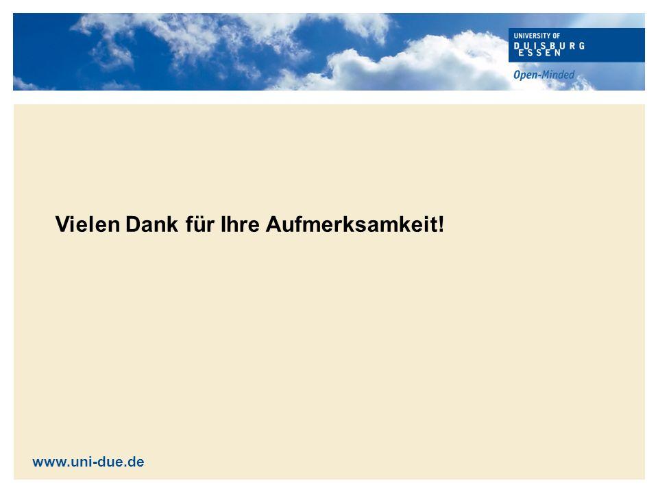 Vielen Dank für Ihre Aufmerksamkeit! www.uni-due.de