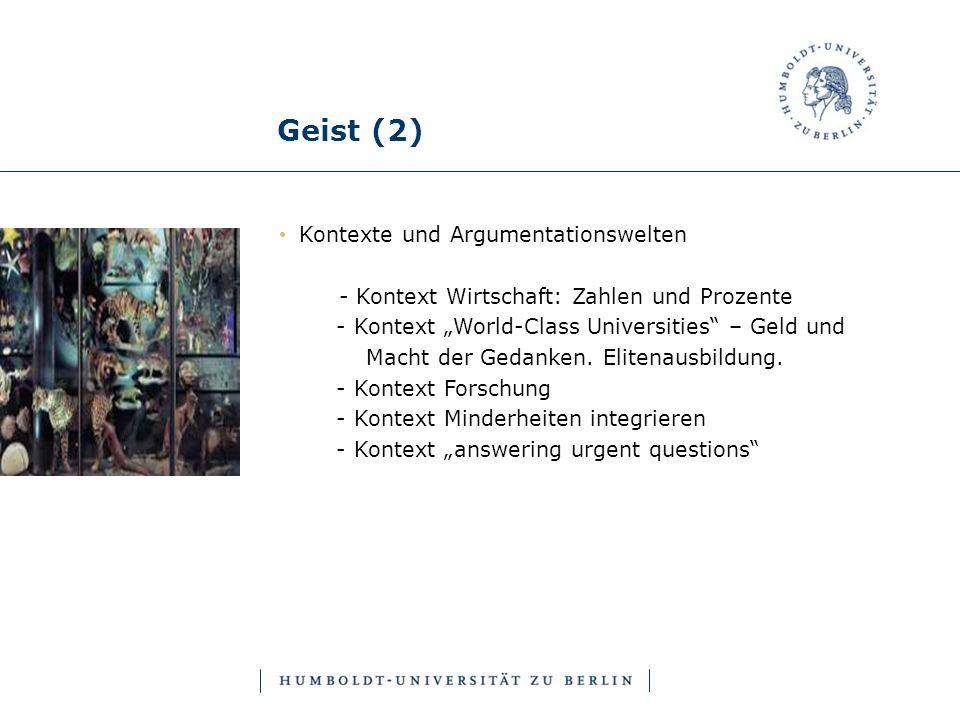 Geist (2) Kontexte und Argumentationswelten - Kontext Wirtschaft: Zahlen und Prozente - Kontext World-Class Universities – Geld und Macht der Gedanken.